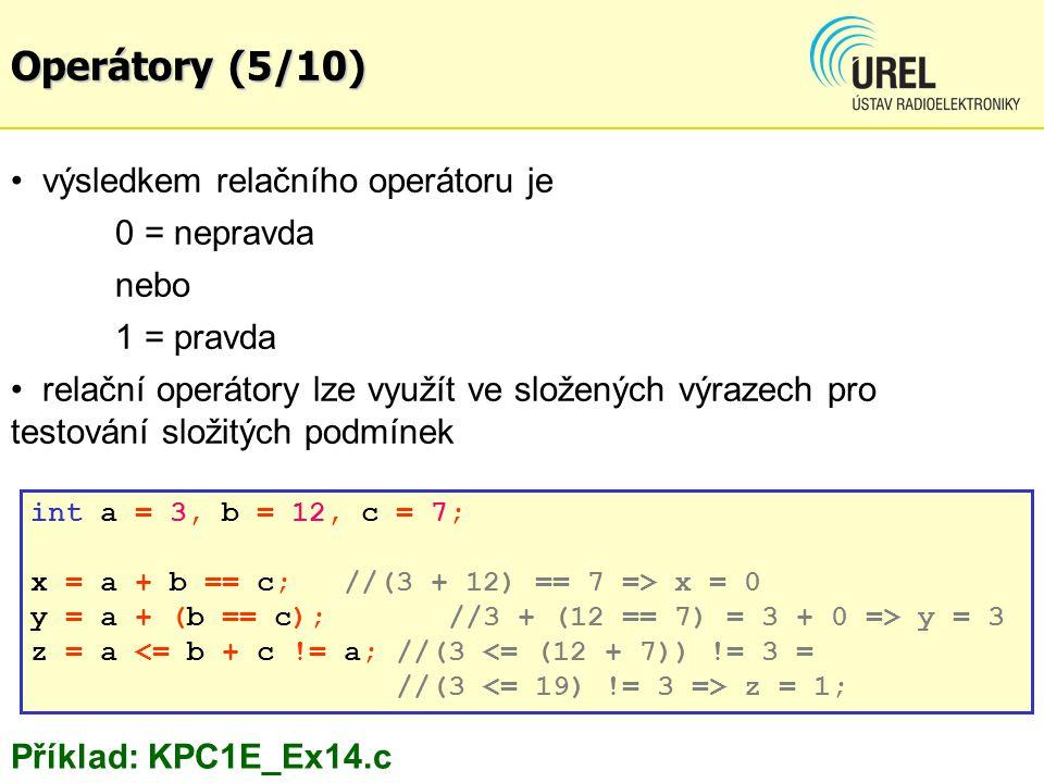 Operátory (5/10) výsledkem relačního operátoru je 0 = nepravda nebo