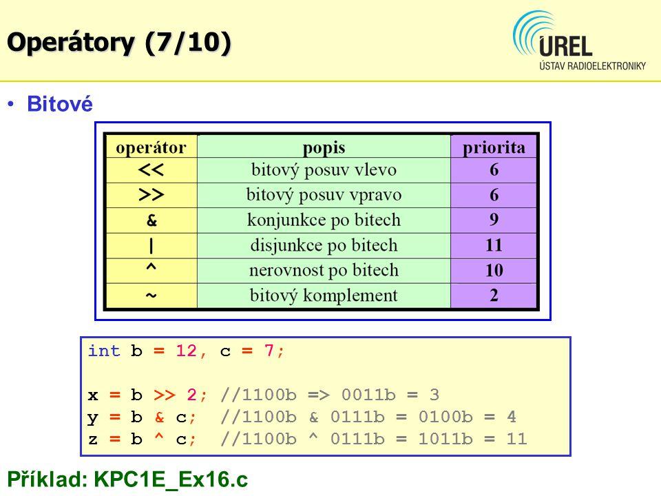 Operátory (7/10) Bitové Příklad: KPC1E_Ex16.c int b = 12, c = 7;