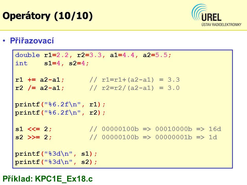 Operátory (10/10) Přiřazovací Příklad: KPC1E_Ex18.c