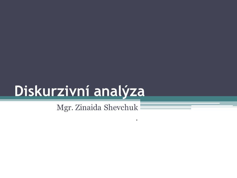Diskurzivní analýza Mgr. Zinaida Shevchuk .