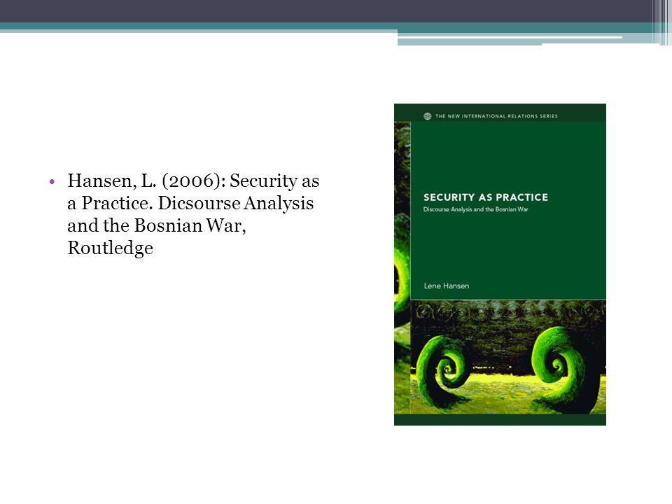 Hansen, L. (2006): Security as a Practice