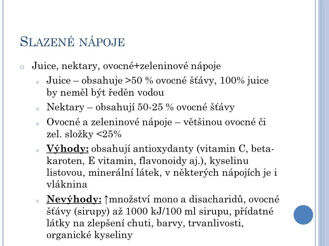 Slazené nápoje Juice, nektary, ovocné+zeleninové nápoje