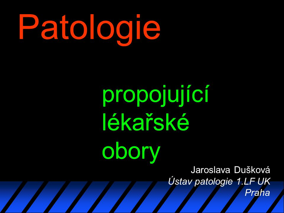Patologie propojující lékařské obory Jaroslava Dušková