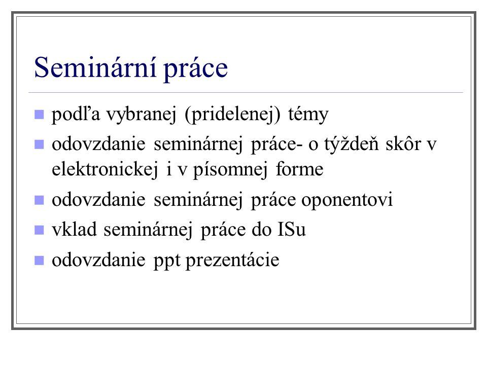 Seminární práce podľa vybranej (pridelenej) témy