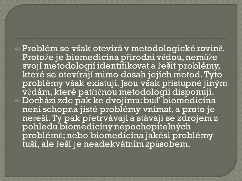 Problém se však otevírá v metodologické rovině
