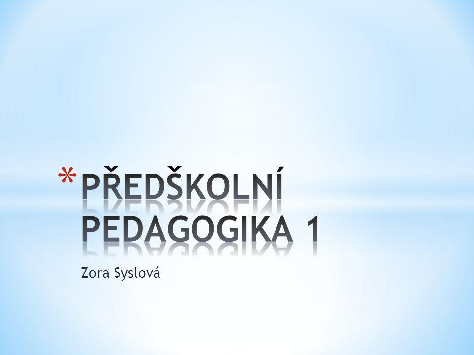 PŘEDŠKOLNÍ PEDAGOGIKA 1