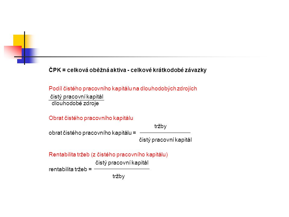 ČPK = celková oběžná aktiva - celkové krátkodobé závazky