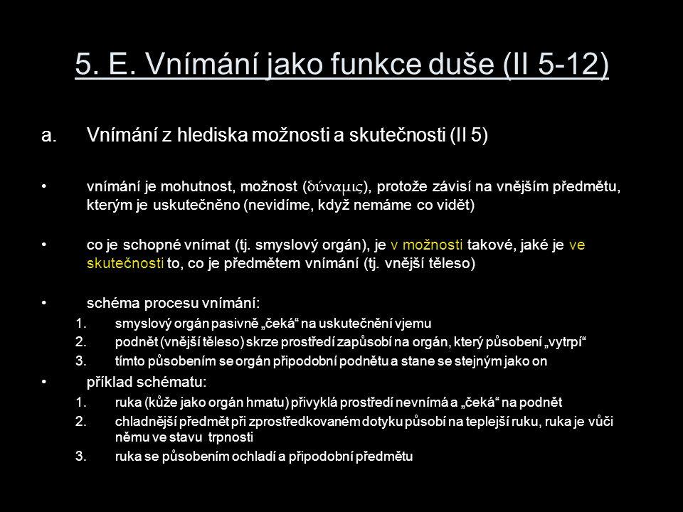 5. E. Vnímání jako funkce duše (II 5-12)