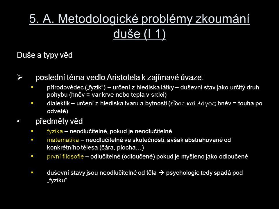 5. A. Metodologické problémy zkoumání duše (I 1)