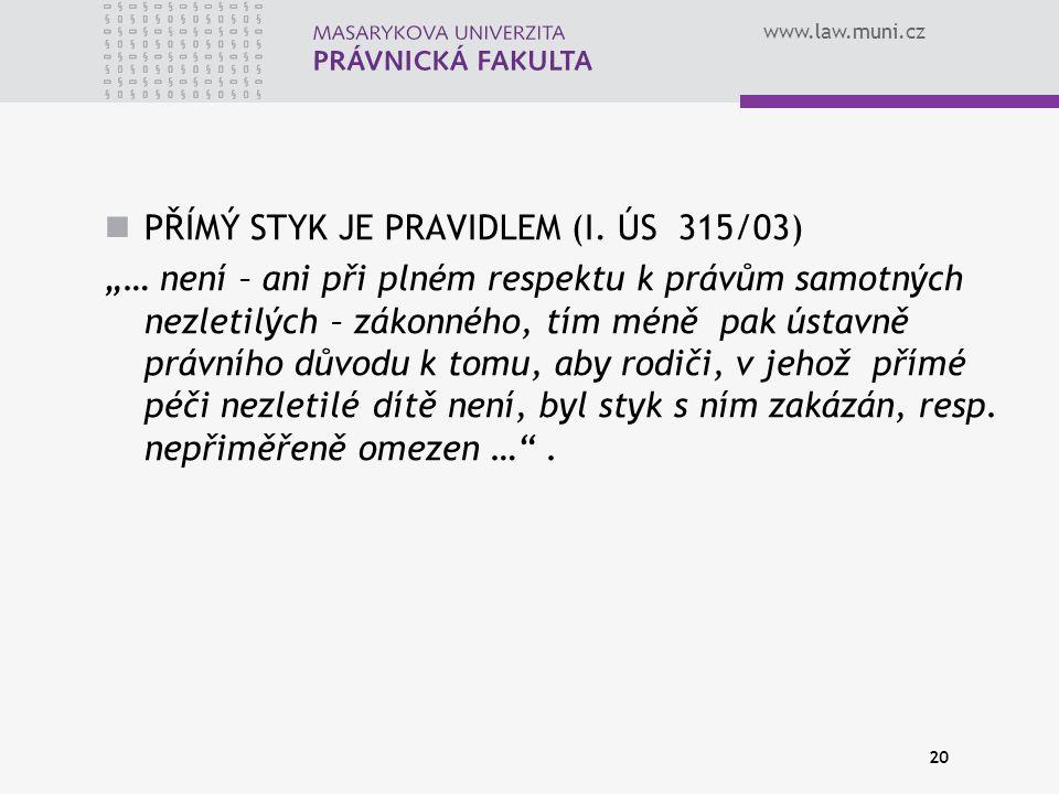 PŘÍMÝ STYK JE PRAVIDLEM (I. ÚS 315/03)