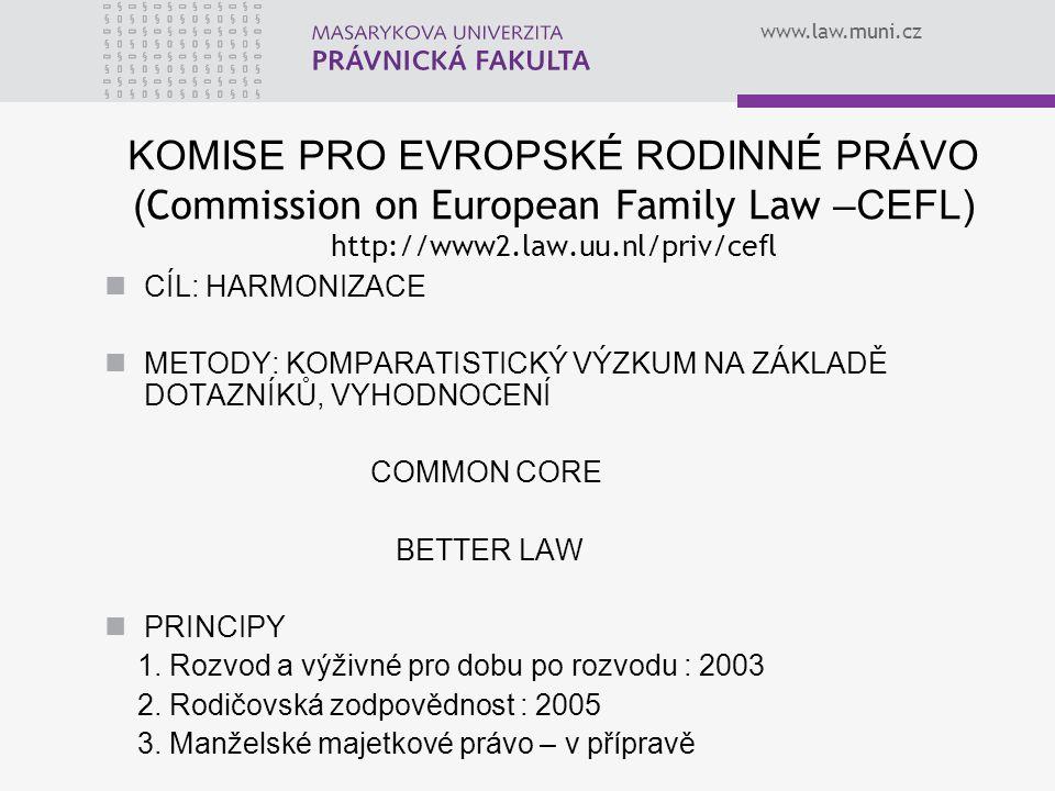 KOMISE PRO EVROPSKÉ RODINNÉ PRÁVO (Commission on European Family Law –CEFL) http://www2.law.uu.nl/priv/cefl