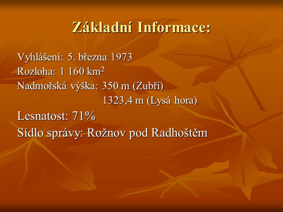 Základní Informace: Lesnatost: 71% Sídlo správy: Rožnov pod Radhoštěm