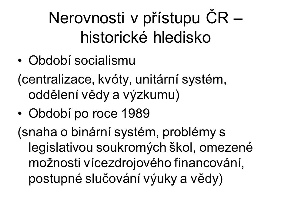 Nerovnosti v přístupu ČR – historické hledisko