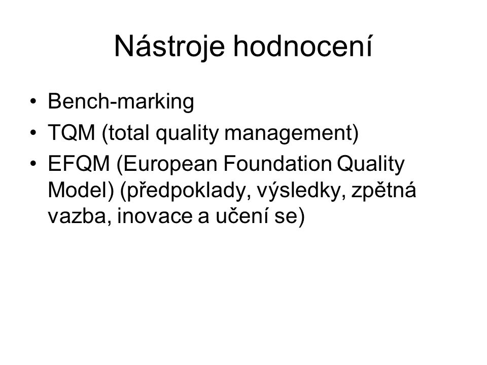 Nástroje hodnocení Bench-marking TQM (total quality management)
