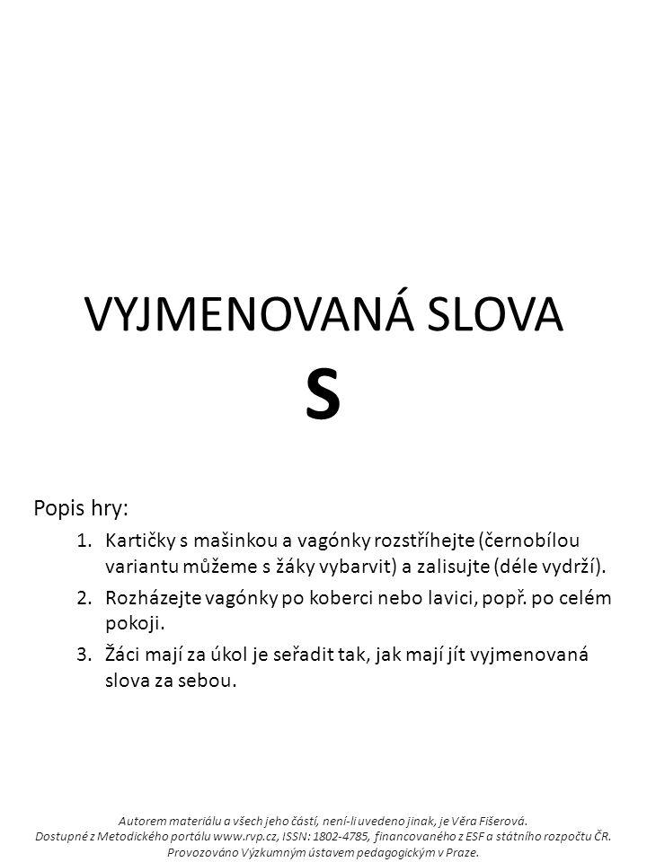 VYJMENOVANÁ SLOVA S Popis hry: