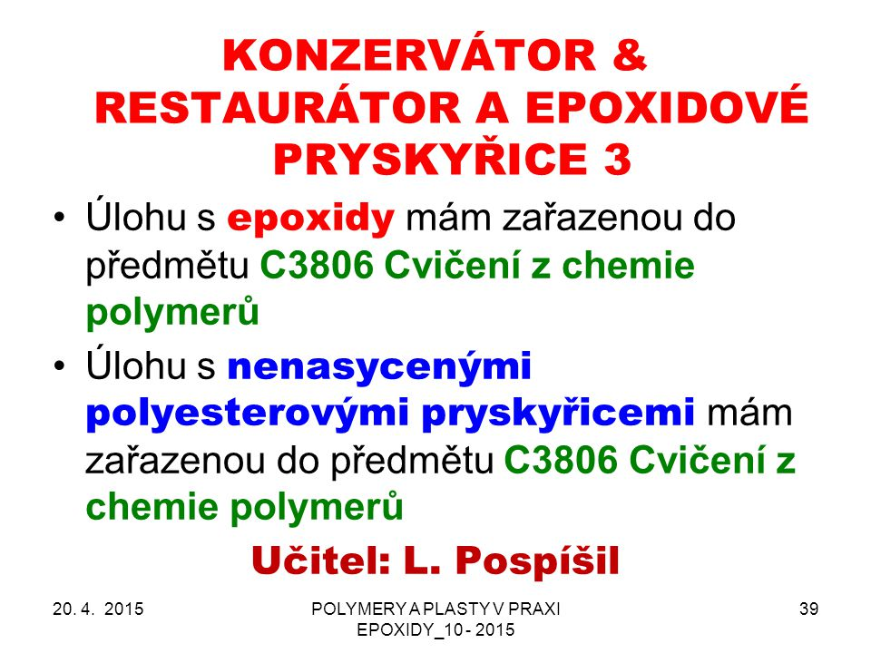 KONZERVÁTOR & RESTAURÁTOR A EPOXIDOVÉ PRYSKYŘICE 3