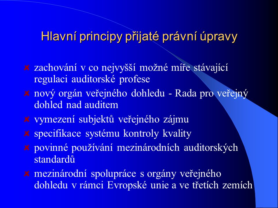 Hlavní principy přijaté právní úpravy