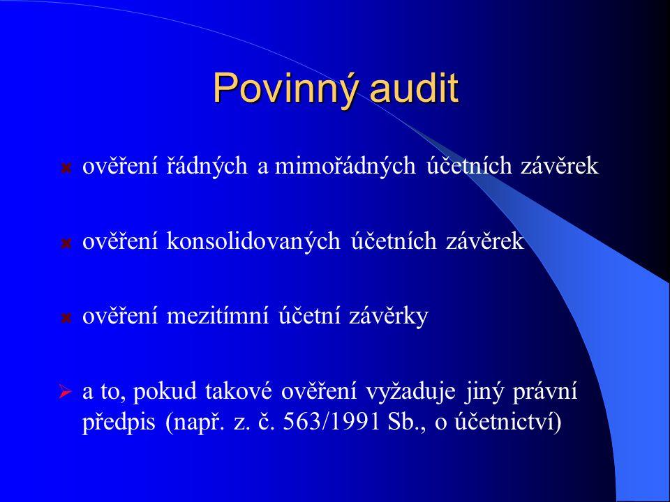 Povinný audit ověření řádných a mimořádných účetních závěrek