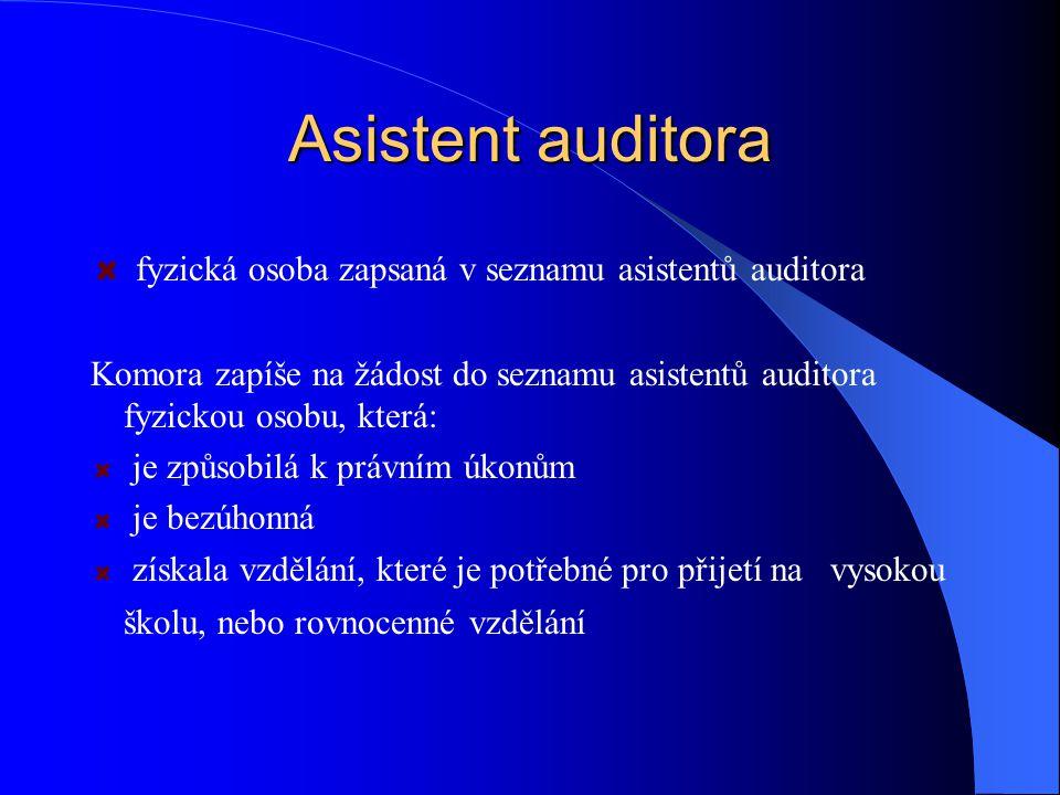 Asistent auditora fyzická osoba zapsaná v seznamu asistentů auditora