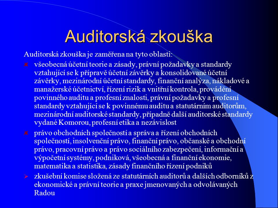 Auditorská zkouška Auditorská zkouška je zaměřena na tyto oblasti: