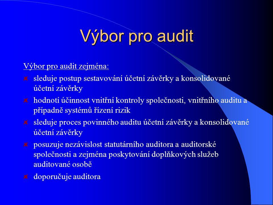 Výbor pro audit Výbor pro audit zejména: