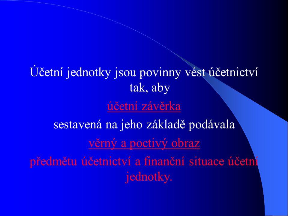 Účetní jednotky jsou povinny vést účetnictví tak, aby účetní závěrka
