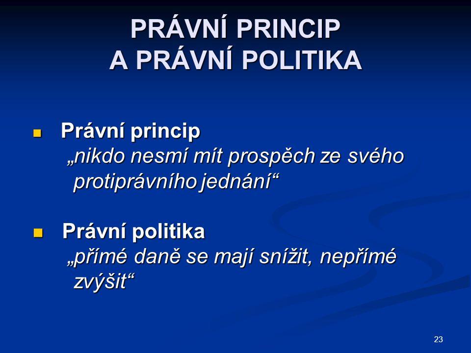 PRÁVNÍ PRINCIP A PRÁVNÍ POLITIKA