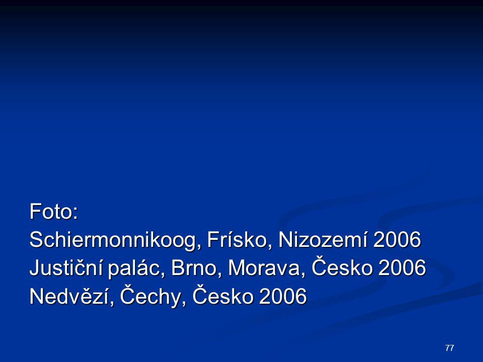 Foto: Schiermonnikoog, Frísko, Nizozemí 2006. Justiční palác, Brno, Morava, Česko 2006.