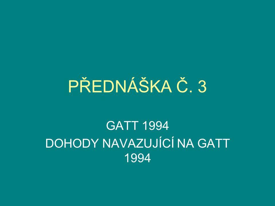 GATT 1994 DOHODY NAVAZUJÍCÍ NA GATT 1994