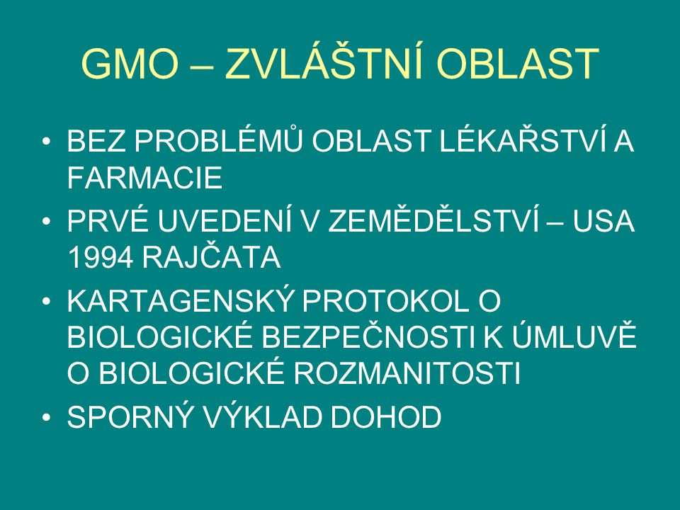 GMO – ZVLÁŠTNÍ OBLAST BEZ PROBLÉMŮ OBLAST LÉKAŘSTVÍ A FARMACIE
