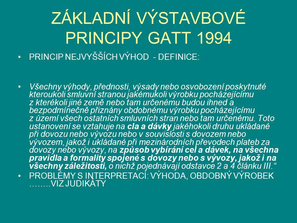 ZÁKLADNÍ VÝSTAVBOVÉ PRINCIPY GATT 1994