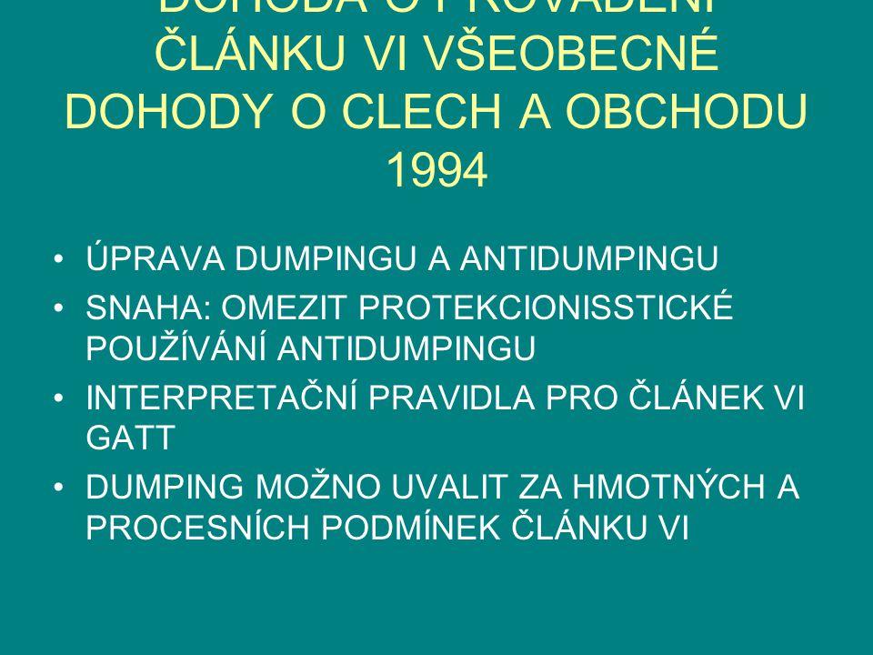 DOHODA O PROVÁDĚNÍ ČLÁNKU VI VŠEOBECNÉ DOHODY O CLECH A OBCHODU 1994