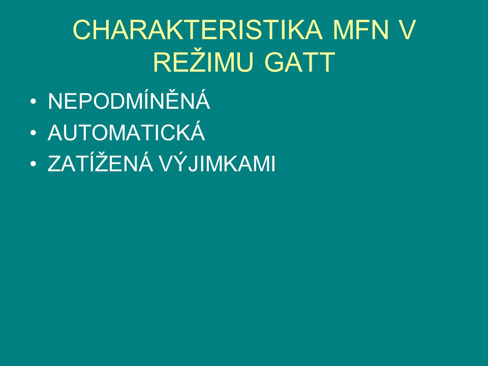 CHARAKTERISTIKA MFN V REŽIMU GATT