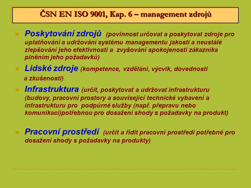 ČSN EN ISO 9001, Kap. 6 – management zdrojů