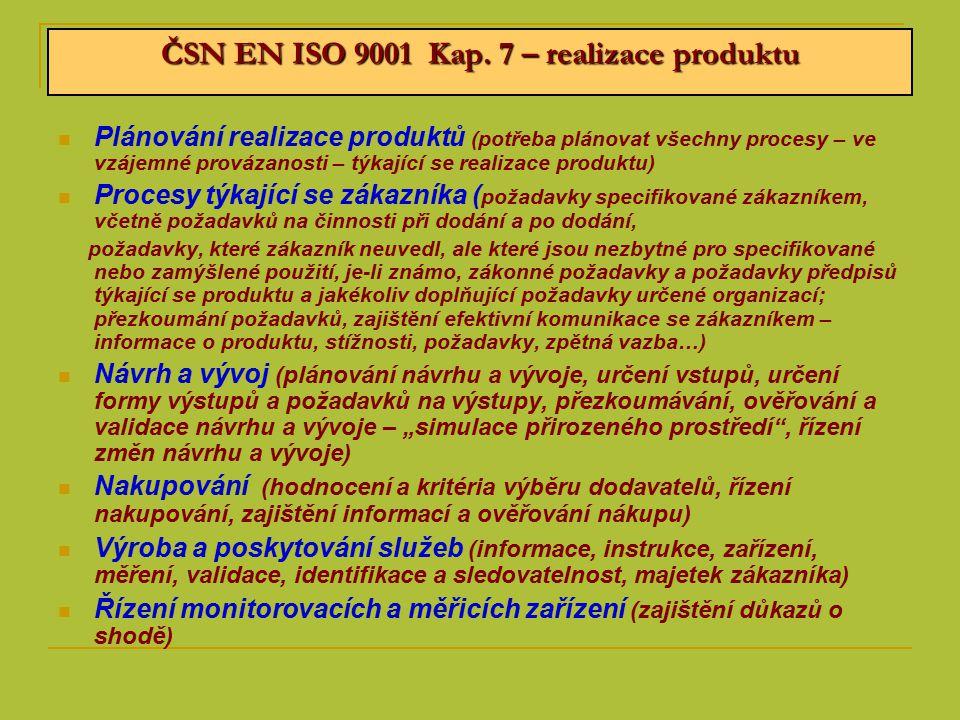 ČSN EN ISO 9001 Kap. 7 – realizace produktu