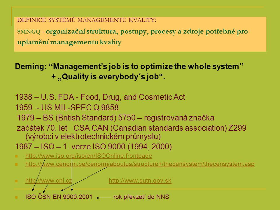 Deming: ''Management's job is to optimize the whole system''