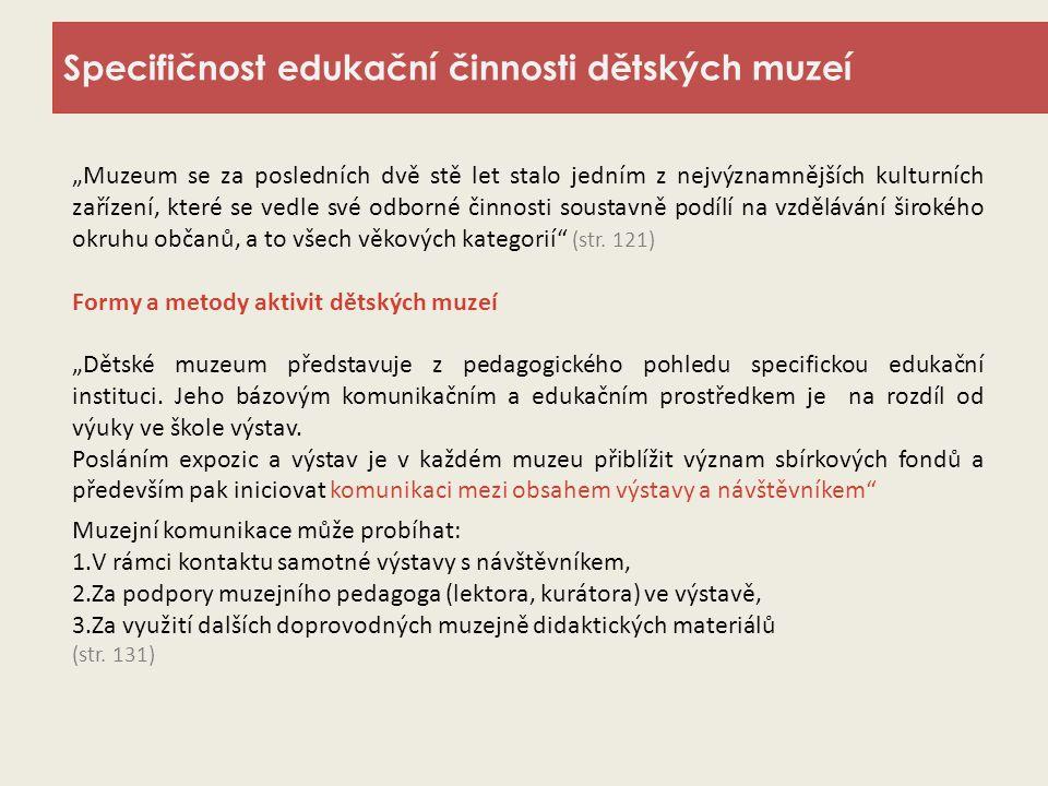 Specifičnost edukační činnosti dětských muzeí
