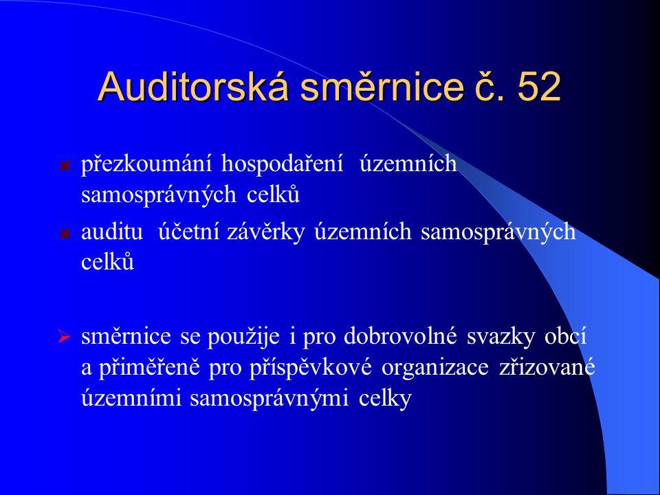 Auditorská směrnice č. 52 přezkoumání hospodaření územních samosprávných celků. auditu účetní závěrky územních samosprávných celků.
