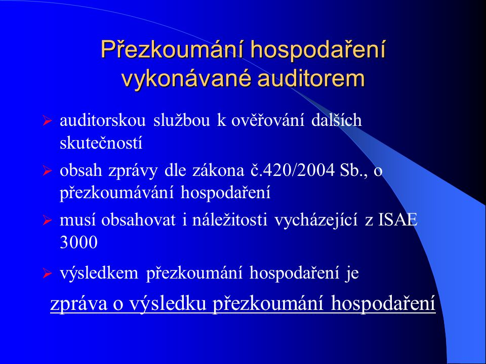 Přezkoumání hospodaření vykonávané auditorem