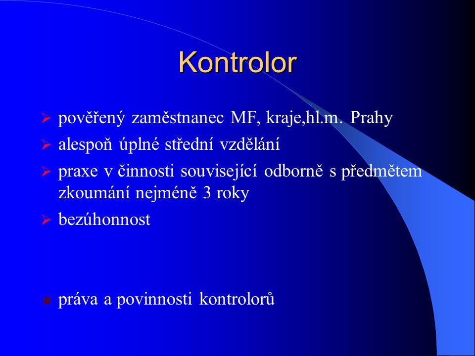 Kontrolor pověřený zaměstnanec MF, kraje,hl.m. Prahy