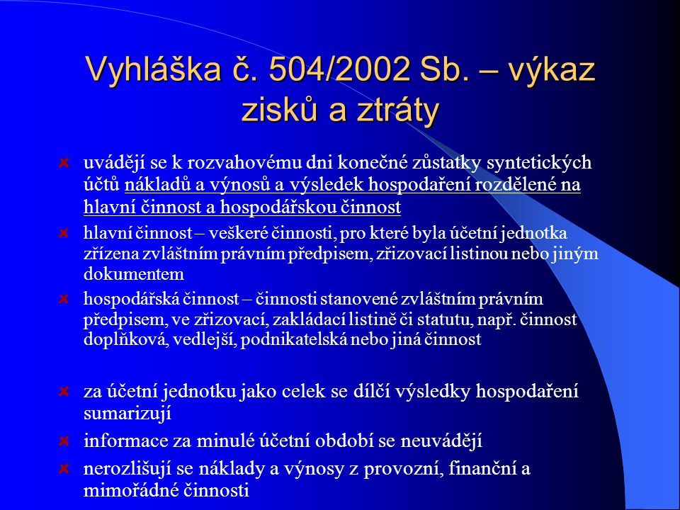 Vyhláška č. 504/2002 Sb. – výkaz zisků a ztráty