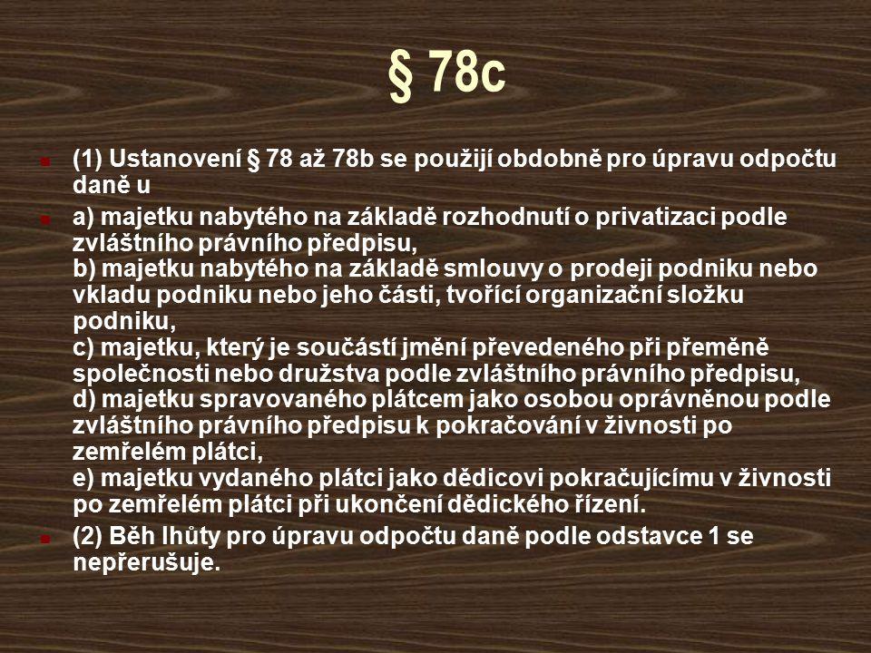 § 78c (1) Ustanovení § 78 až 78b se použijí obdobně pro úpravu odpočtu daně u.