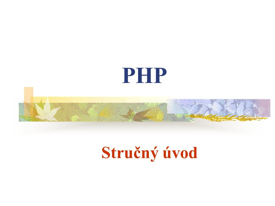 PHP Stručný úvod