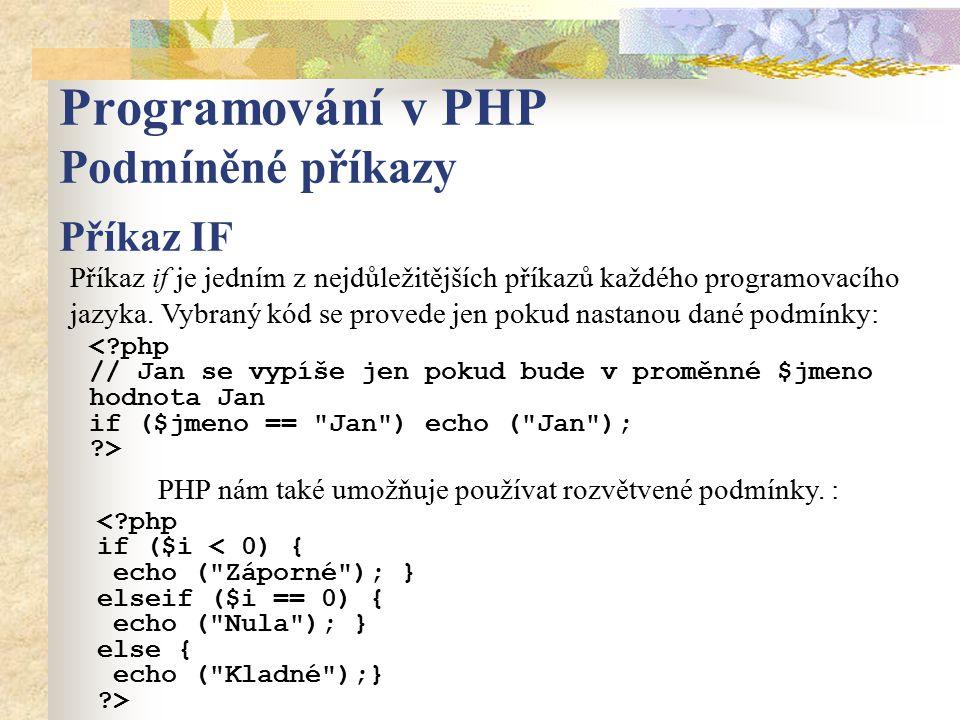 Programování v PHP Podmíněné příkazy Příkaz IF