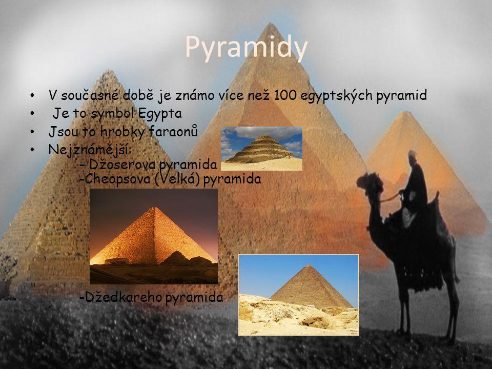 Pyramidy V současné době je známo více než 100 egyptských pyramid