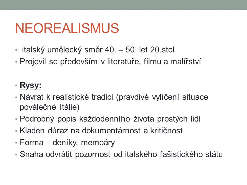 NEOREALISMUS italský umělecký směr 40. – 50. let 20.stol
