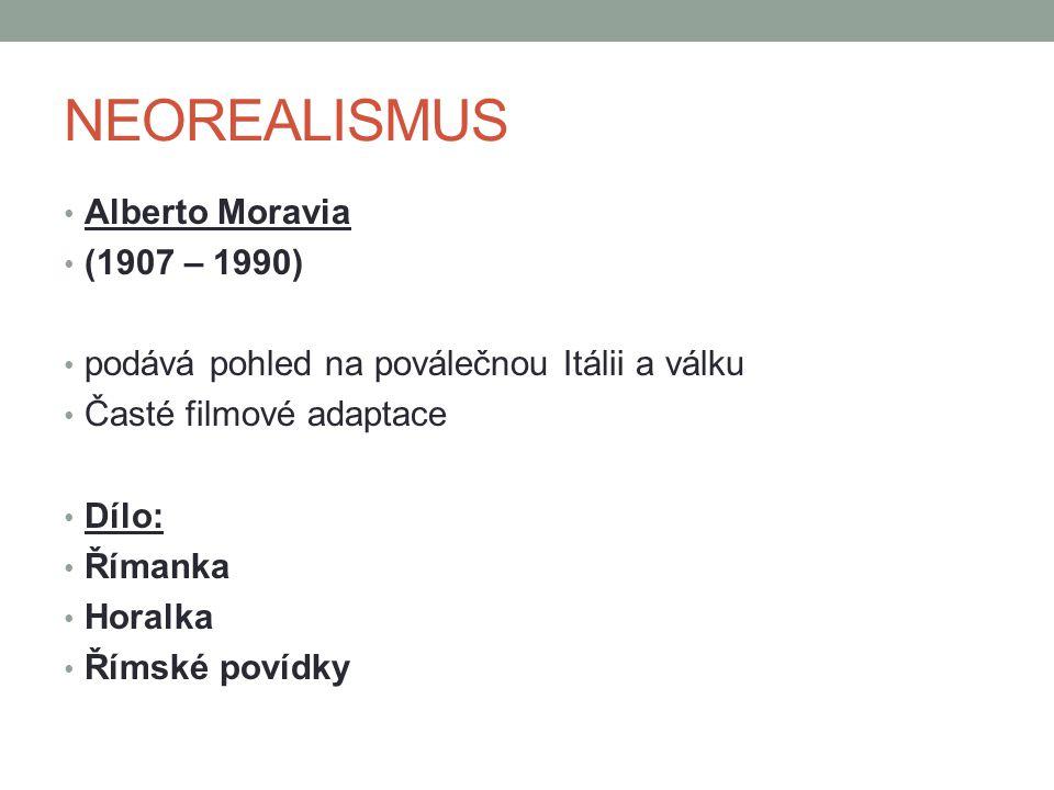 NEOREALISMUS Alberto Moravia (1907 – 1990)