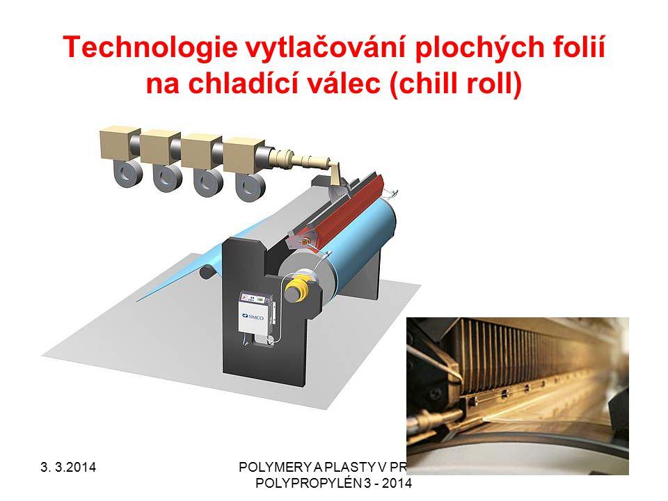 Technologie vytlačování plochých folií na chladící válec (chill roll)