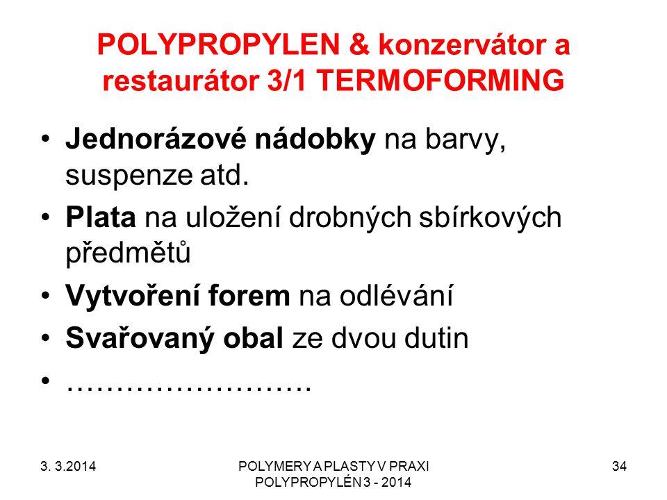 POLYPROPYLEN & konzervátor a restaurátor 3/1 TERMOFORMING