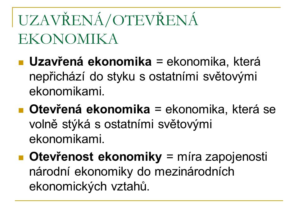 UZAVŘENÁ/OTEVŘENÁ EKONOMIKA